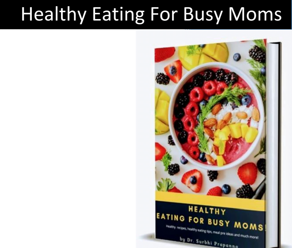 ebook review: HEALTHY EATING FOR BUSY MOMS BY DR. SURBHI PRAPANNA